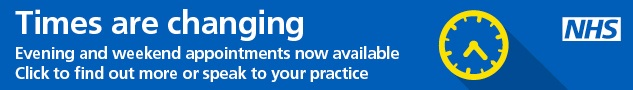 Times are changing. Evening and weekend appointments now available. Click to find oout more or speak to your practice